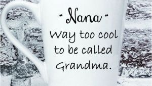 Birthday Gifts for Grandma From Granddaughter Grandmothers Mother 39 S Day Gifts Quot Nana Quot Way too Cool to Be