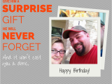 Birthday Gifts for Him 2015 A Surprise Gift for Him that He 39 Ll Never forget and Won 39 T