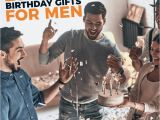 Birthday Gifts for Him 23 23 Best Birthday Gifts for Men