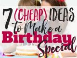 Birthday Gifts for Him 27 Years Old 7 Cheap Ideas to Make A Birthday Special Busy Budgeter