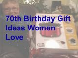 Birthday Gifts for Him 70th 70th Birthday Gift Ideas Women Will Love