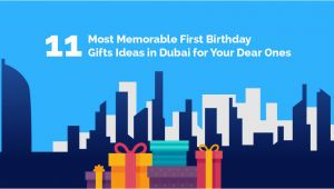 Birthday Gifts for Him Dubai 11 Most Memorable First Birthday Gifts Ideas In Dubai Zaap