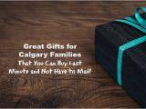 Birthday Gifts for Him In Calgary Calgary Family Gift Guide Family Fun Calgary
