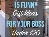 Birthday Gifts for Him Under $20 15 Funny Gift Ideas for Your Boss Under 20 Gift Ideas