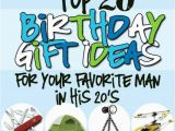 Birthday Gifts for Him Under 200$ Birthday Gifts for Him In His 20s the Dating Divas