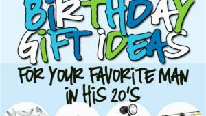 Birthday Gifts for Him Under $50 Birthday Gifts for Him In His 20s the Dating Divas