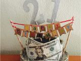Birthday Gifts for Him with No Money 21st Birthday Money Cake Crafty Gifts Pinterest