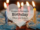 Birthday Gifts for Husband Ideas Unique Romantic Birthday Gifts for Your Husband