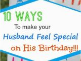 Birthday Gifts for Husband Target 10 Ways to Make Your Husband Feel Special On His Birthday