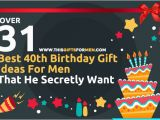 Birthday Gifts for Mens 40th 16 Best 40th Birthday Gift Ideas for Men that He Secretly Want
