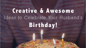 Birthday Gifts for the Husband 25 Creative Awesome Ideas to Celebrate My Husband 39 S Birthday