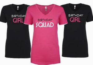 Birthday Girl and Squad Shirts Birthday Girl Squad Tees T Shirt Shop Dallas