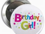 Birthday Girl buttons Birthday Girl Coloful 2 25 Quot button by Zoeysattic