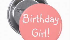 Birthday Girl buttons Birthday Girl Pinback button Zazzle