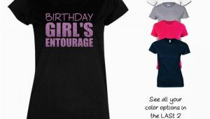 Birthday Girl Entourage Shirts Cute Birthday Girl 39 S Entourage Shirt by Magicalmemoriesbyj