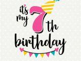 Birthday Girl Logo 7th Birthday Svg Seventh Birthday Cut File Its My Birthday