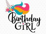 Birthday Girl Logo Birthday Girl Svg Unicorn Birthday Svg Unicorn Iron On