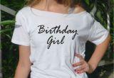 Birthday Girl T Shirt Adults Birthday Girl T Shirt Birthday Tee Gift Idea Women top Adult