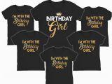 Birthday Girl T Shirt Designs Birthday Girl Shirts I 39 M with the Birthday Girl