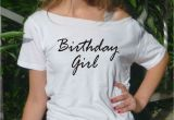 Birthday Girl T Shirt for Adults Birthday Girl T Shirt Birthday Tee Gift Idea Women top Adult
