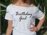 Birthday Girl T Shirt for Adults Birthday Girl T Shirt Birthday Tee Gift Idea Women top Adult