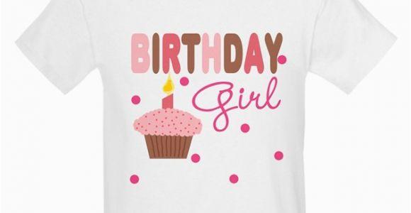 Birthday Girl T Shirts for toddlers Birthday Girl Girls Tee T Shirt Cafepress Com
