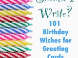Birthday Greetings to Write In A Card What Should I Write 101 Birthday Wishes for Greeting