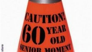 Birthday Ideas for 60 Year Old Man 60th Birthday Party themes Caution 60 Year Old Bustin A