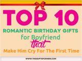 Birthday Ideas for Boyfriend Romantic Gift for Fiance On His Birthday