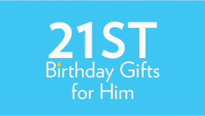 Birthday Ideas for Him Uk 21st Birthday Gifts Birthday Present Ideas Find Me A Gift