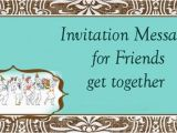 Birthday Invitation Message for Friends Invitation Messages for Friends Get together