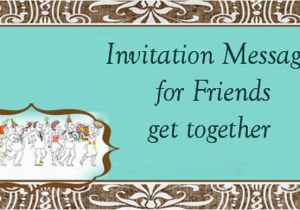 Birthday Invitation Message For Friends Messages Get Together