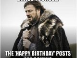 Birthday Meme for Yourself Brace Yourself the 39 Happy Birthday 39 Posts are Coming