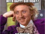 Birthday Memes Adult the 150 Funniest Happy Birthday Memes Dank Memes Only