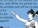 Birthday Memes for Best Friend Bestie 39 S Birthday Zombies Sayin Stuff Pinterest