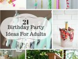 Birthday Party Decor for Adults 21 Ideas for Adult Birthday Parties