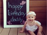 Birthday Presents for Daddy From Baby Daddy Birthday Photo From Baby Girl On Chalkboard Frame