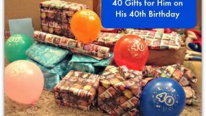 Birthday Presents for Mens 40th 40 Gifts for Him On His 40th Birthday Stressy Mummy