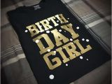 Black and Gold Birthday Girl Shirt Birthday Girl T Shirt Black Gold and White