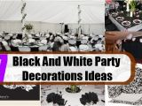 Black and White Birthday Party Decoration Ideas Black and White Party Decorations Ideas How to Decorate