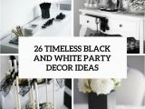 Black and White Decorations for Birthday Party 26 Timeless Black and White Party Ideas Shelterness