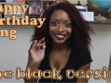 Black Man Birthday Meme Happy Birthday song the Black Version Youtube
