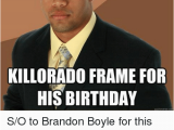 Black Man Birthday Meme L Gave My son A Black Eye Killorado Frame for His Birthday