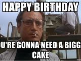 Boating Birthday Meme Happy Birthday You 39 Re Gonna Need A Bigger Cake Jaws Meme
