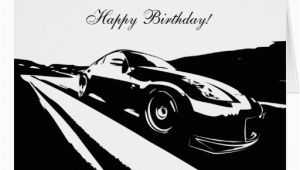 Car themed Birthday Cards 350z Car themed Birthday Card Zazzle