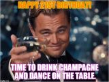 Champagne Birthday Meme 20 Outrageously Funny Happy 21st Birthday Memes