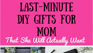 Cheap Gifts for Mom On Her Birthday 9 Great Last Minute Diy Gifts for Mom that Don 39 T Suck