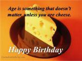Cheesy Happy Birthday Quotes Cheesy Birthday Quotes Birthday Quotes