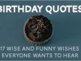 Clever Happy Birthday Quotes Birthday Quotes 30 Wise and Funny Ways to Say Happy Birthday