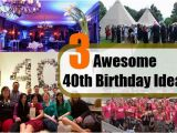 Coolest 40th Birthday Ideas Awesome 40th Birthday Ideas Unique 40th Birthday Party